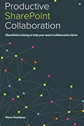 Productive SharePoint Collaboration by Steve Goodyear (2014-12-29)