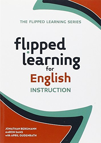 Flipped Learning for English Language Instruction by Jonathan Bergmann (2015-09-21)