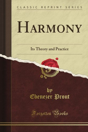 Harmony: Its No, and Practice Its Theory /Ts Theory (Classic Reprint) by Ebenezer Prout B. Prout (2012-06-17)