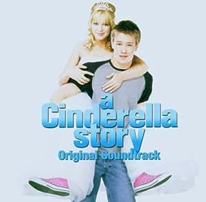 A Cinderella Story Original Soundtrack: Amazon.co.uk: Music