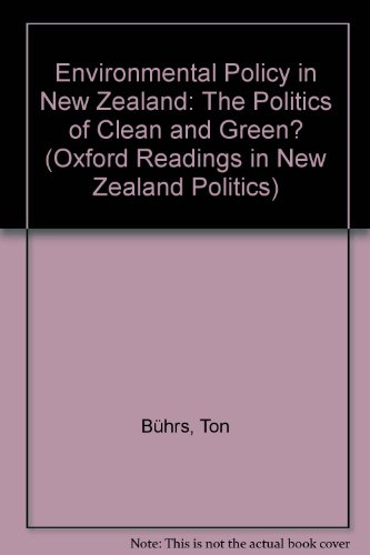 Environmental Policy in New Zealand: The Politics of Clean and Green? PDF Books