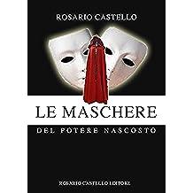 Le Maschere del potere nascosto: L'Impero dell'Ombra (Libri Nuova Umanità Vol. 13)