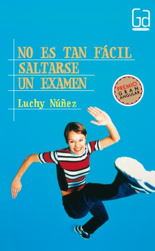 No es tan facil saltarse un examen/ It's Not That Easy to Skip a Test par LUCHY NUÑEZ