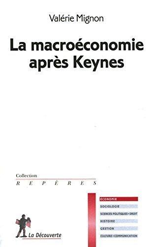 La macroéconomie après Keynes de Valérie MIGNON (3 juin 2010) Broché
