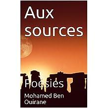 Aux sources: poésies, poésie de la paix et de la révolte (French Edition)