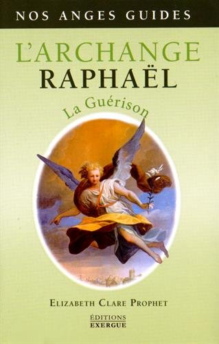 L'Archange Raphaël : La guérison