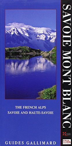 The French Alps: Savoie and Haute-Savoie