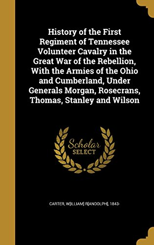 history-of-the-first-regiment-of-tennessee-volunteer-cavalry-in-the-great-war-of-the-rebellion-with-