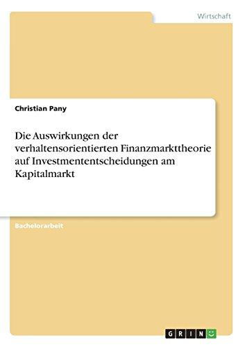 Die Auswirkungen der verhaltensorientierten Finanzmarkttheorie auf Investmententscheidungen am Kapitalmarkt