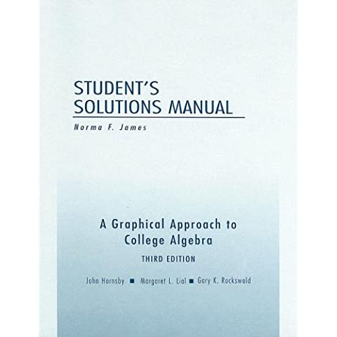 A Graphical Approach to College Algebra Student's Solutions Manual