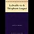 La Double vie de Théophraste Longuet