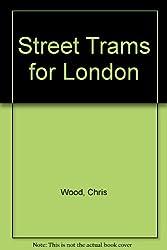 Street Trams for London