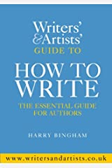 Writers' & Artists' Guide to How to Write Kindle Edition