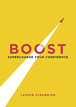 Boost: Supercharge Your Confidence by [Kirkbride, Jasmin]