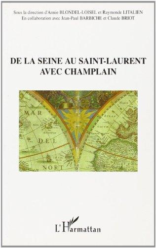 De la Seine au Saint-Laurent avec Champlain par Annie Blondel-Loisel, Raymonde Litalien, Canada. Ambassade