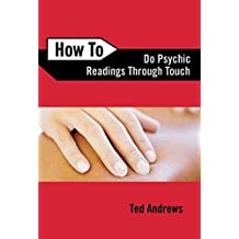 [(How to Do Psychic Readings Through Touch)] [Author: Ted Andrews] published on (March, 2006)