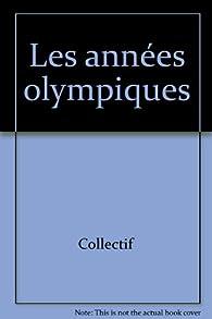 Les années olympiques par Jean-Daniel Baltassat