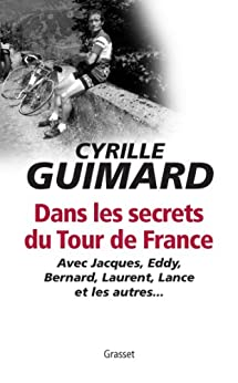 Dans les secrets du Tour de France (Documents Français) par [Guimard, Cyrille]