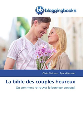 La bible des couples heureux par Olivier Walmacq