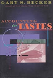 Accounting for Tastes by Gary S. Becker (1996-08-15)