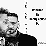 Te ne vai (feat. Laura Bologna) [Danny EmmE DJ Remix]