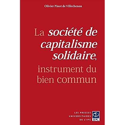 La société de capitalisme solidaire, instrument du bien commun