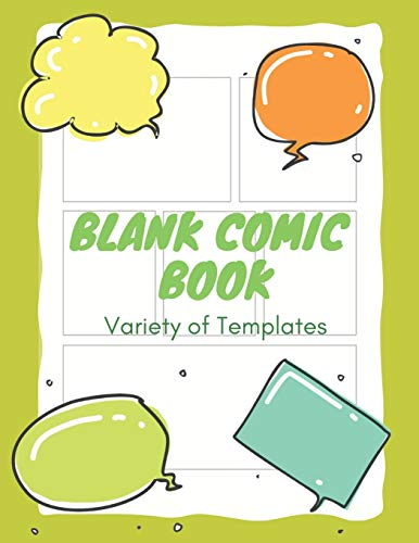 Blank Comic Book Variety of Templates: Create and Draw Your Own Comics with This Comic Strip Book Large Notebook and Sketchbook for Kids and Adults 8.5 x 11 Inches 100 Pages (Volume 6) -
