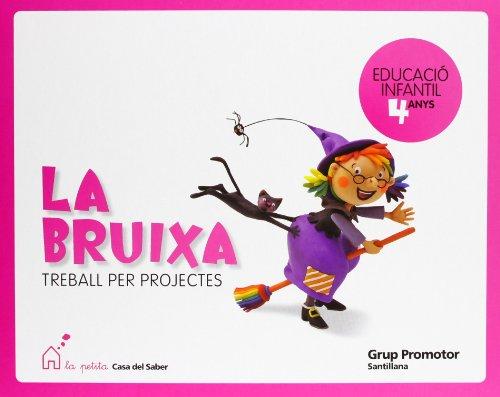 La Bruixa Treball Per Projectes Educació Infantil 4 Anys La Petita Casa Del Saber Grup Promotor - 9788479185657