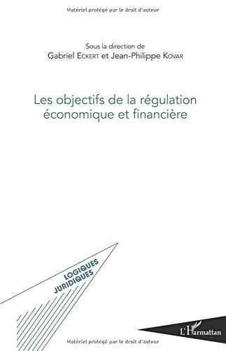 Les objectifs de la régulation économique et financière par Gabriel Eckert