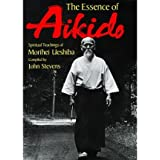 Essence of Aikido Spiritual Teachings of Morihei Ueshiba by Ueshiba, Morihei ( Author ) ON Apr-01-1999, Paperback