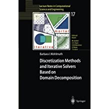 Discretization Methods and Iterative Solvers Based on Domain Decomposition (Lecture Notes in Computational Science and Engineering)