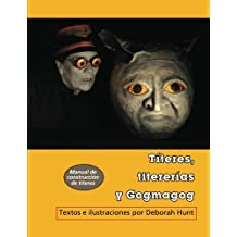 Titeres, titererias y Gogmagog: un manual de construccion de titeres: Volume 2 (Maskhunt Manuals)