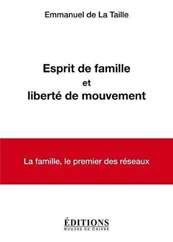 Esprit de famille et liberté de mouvement : La famille, le premier des réseaux
