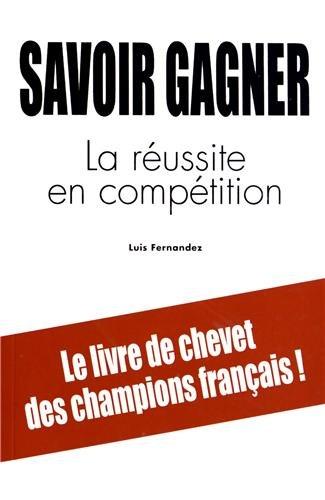 Savoir Gagner. la Reussite en Competition