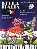 Cover of: Bella Italia: Beliebte italienische Melodien zum Singen und Spielen am Klavier. Klavier. (Easy Piano Music) | Hans-Günter Heumann