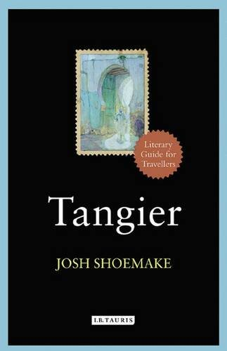 Tangier: A Literary Guide for Travellers (Literary Guides for Travellers) por Josh Shoemake