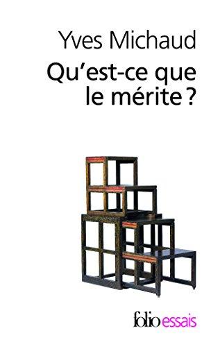 Qu'est-ce que le mérite ? / Yves Michaud.- [Paris] : Gallimard , impr. 2010