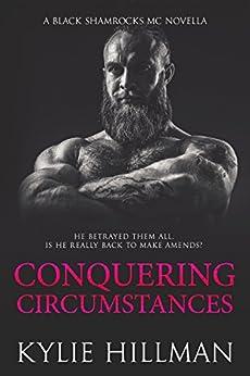 Conquering Circumstances: Black Shamrocks MC Novella #3.5 by [Hillman, Kylie]