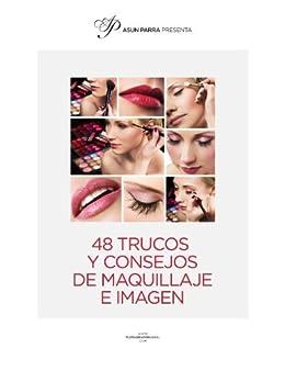48 Trucos y Consejos de Maquillaje e Imagen de [Parra, Asun]