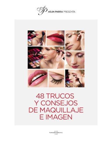 48 Trucos y Consejos de Maquillaje e Imagen por Asun Parra