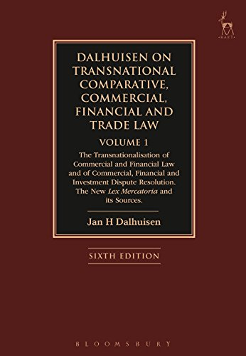 Dalhuisen on Transnational Comparative, Commercial, Financial and Trade Law Volume 1: The Transnationalisation of Commercial and Financial Law and of Commercial, ... The New Lex Mercatoria and its Sources