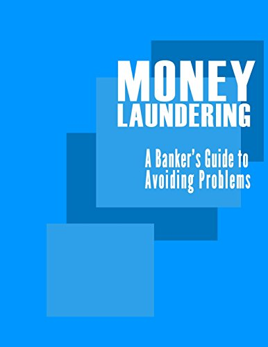 Money Laundering: A Banker's Guide to Avoiding Problems