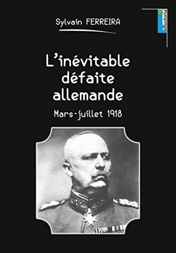 L'inévitable défaite allemande: Mars-juillet 1918