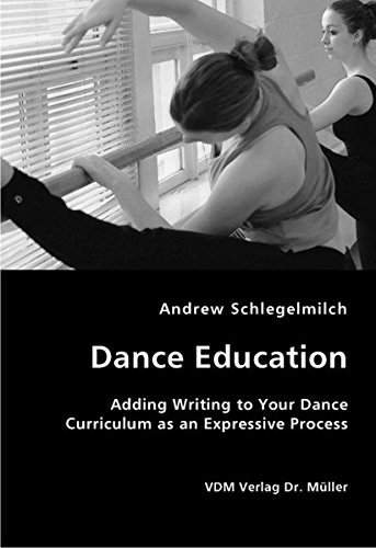 Dance Education - Adding Writing to Your Dance Curriculum as an Expressive Process por Andrew Schlegelmilch