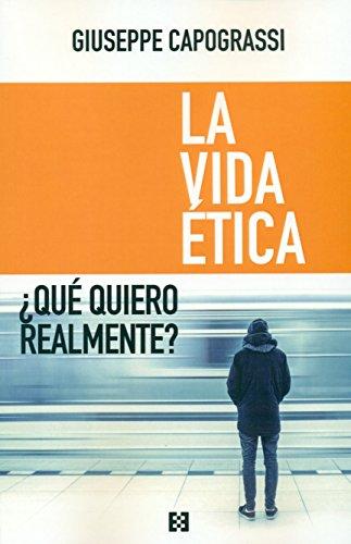 Vida ética,La (Nuevo Ensayo) por Giuseppe Capograssi