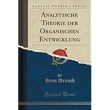 Analytische Theorie der Organischen Entwicklung (Classic Reprint)