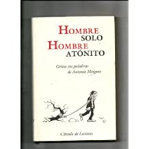 Hombre solo; Hombre atónito : gritos sin palabras de Antonio Mingote