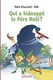 vignette de 'Qui a kidnappé le Père Noël ? (Rémi Chaurand)'