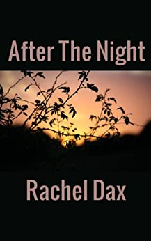 After The Night by [Dax, Rachel]