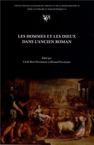 Les hommes et les dieux dans l'ancien roman : Actes du colloque de Tours, 22-24 octobre 2009